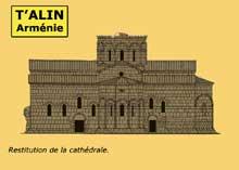 T'alin (Arménie): restitution de la cathédrale