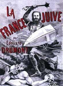 «La France juive» d'Edouard Drumont. Couverture de mars 1892. Drumont est le chef de file, dès avant l'affaire Dreyfus, d'un violent mouvement antisémite en France