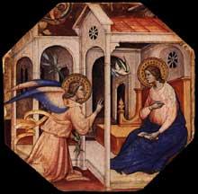 Mariotto di Nardo: Scène de la vie du Christ. Tempera sur panneau de bois octogonal, 30 x 31 cm. Collection privée. Ce panneau de bois constituait avec cinq autres panneaux de la même série la prédelle d'un retable inconnu et aujourd'hui perdu. Il décrit l'Annonciation