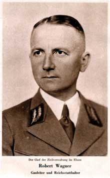 Le Gauleiter Robert Wagner, un intime du Führer, nouveau « Patron » de l'Alsace