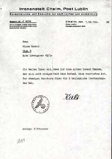 Lettre envoyée à madame Tauber de Vienne, le 7 novembre 1940, provenant le l'asile psychiatrique de Chelm, en Pologne occupée. Son fils interné Alfred vient d'être assassiné: «Nous vous informons que votre fils, Alfred Israël Tauber, qui se trouvait ici depuis un certain temps, vient d'y mourir. Nous joignons à la présente deux certificats de décès»